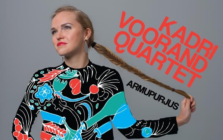 """Värsked jazzituuled! Kadri Voorand esitleb uut albumit """"Armupurjus"""""""