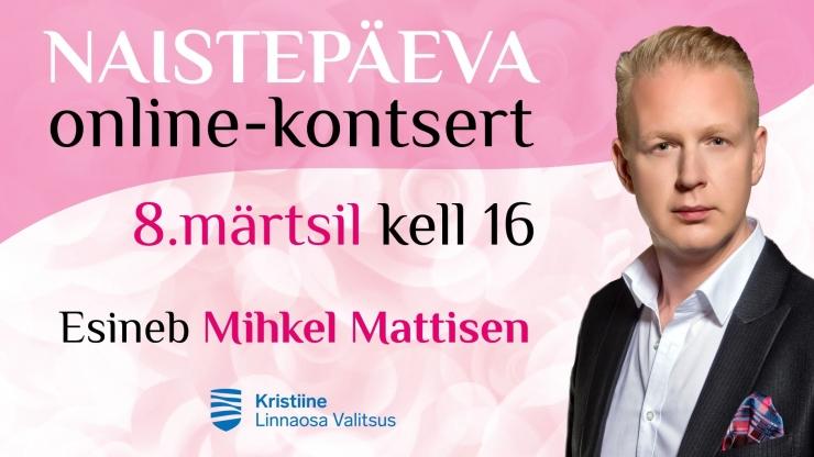 ONLINE-KONTSERT! Kristiines tähistatakse naistepäeva Mihkel Mattiseni kontserdiga
